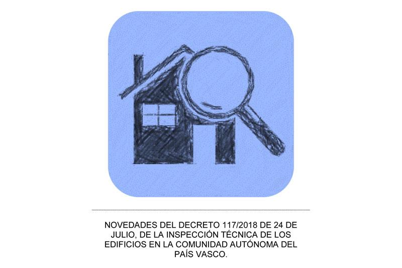 Novedades del Decreto 117/2018 de 24 de julio, de la inspección técnica de los edificios en la Comunidad Autónoma del País Vasco